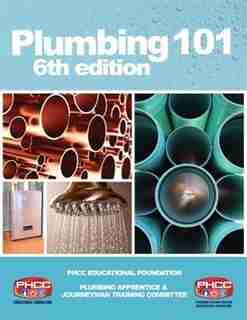 Plumbing 101 by Phcc Educational Foundation Phcc Educational Foundation