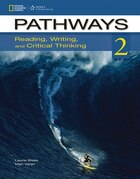 Pathways 2: Reading, Writing, & Critical Thinking: Reading, Writing And Critical Thinking