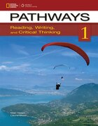 Pathways 1: Reading, Writing, & Critical Thinking: Reading, Writing And Critical Thinking