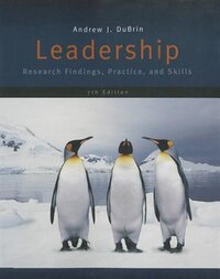 Leadership: Research Findings, Practice, And Skills