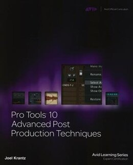 Book Pro Tools 10 Advanced Post Production Techniques by Joel Krantz