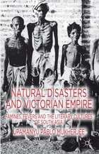 Natural Disasters and Victorian Empire: Famines, Fevers and the Literary Cultures of South Asia