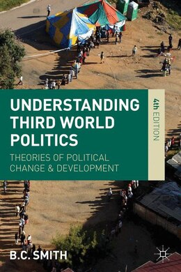 Book Understanding Third World Politics: Theories of Political Change and Development by Brian Smith