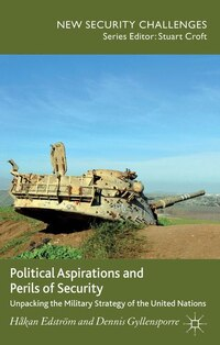 Political Aspirations and Perils of Security: Unpacking the Military Strategy of the United Nations