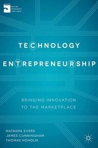 Technology Entrepreneurship: Bringing Innovation to the Marketplace