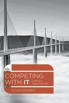 Competing with IT: Leading a Digital Business
