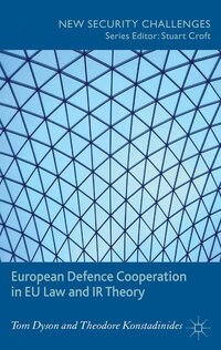 European Defence Cooperation in EU Law and IR Theory