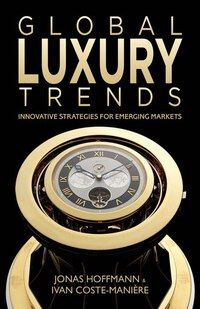 Global Luxury Trends: Innovative Strategies for Emerging Markets