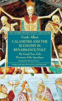 Calamities and the Economy in Renaissance Italy: The Grand Tour of the Horsemen of the Apocalypse