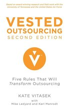 Vested Outsourcing, Second Edition: Five Rules That Will Transform Outsourcing