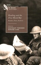 Reading And The First World War: Readers, Texts, Archives