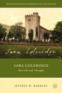 Sara Coleridge: Her Life and Thought