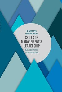 Skills of Management and Leadership: Managing People in Organisations