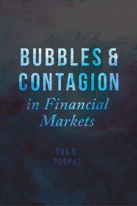 Bubbles And Contagion In Financial Markets, Volume 1: An Integrative View