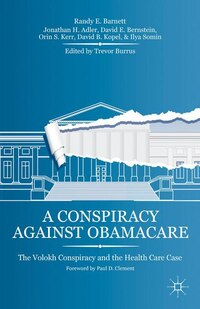 A Conspiracy Against Obamacare: The Volokh Conspiracy and the Health Care Case