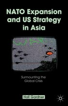 NATO Expansion and US Strategy in Asia: Surmounting the Global Crisis