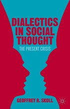 Dialectics in Social Thought: The Present Crisis