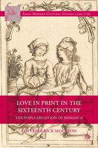 Love in Print in the Sixteenth Century: The Popularization of Romance