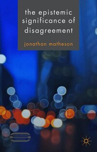 The Epistemic Significance of Disagreement