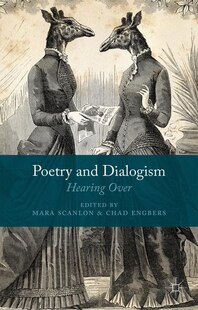 Poetry and Dialogism: Hearing Over