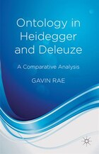 Ontology in Heidegger and Deleuze: A Comparative Analysis