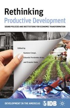 Rethinking Productive Development: Sound Policies and Institutions for Economic Transformation