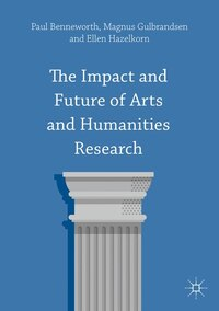 The Impact And Future Of Arts And Humanities Research