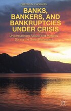 Banks, Bankers, and Bankruptcies Under Crisis: Understanding Failure and Mergers During the Great…