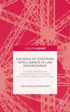 The Role of Strategic Intelligence in Law Enforcement: Policing Transnational Organized Crime in…