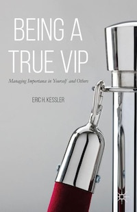 Being A True Vip: Managing Importance In Yourself And Others