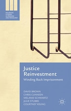 Justice Reinvestment: Winding Back Imprisonment