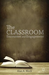 The Classroom: Encounter and Engagement