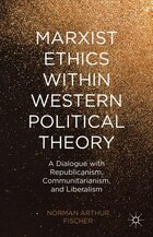 Marxist Ethics within Western Political Theory: A Dialogue with Republicanism, Communitarianism…