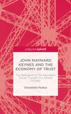 John Maynard Keynes and the Economy of Trust: The Relevance of the Keynesian Social Thought in a…