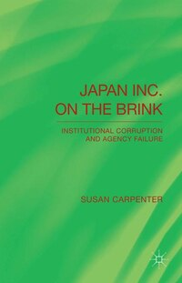 Japan Inc. on the Brink: Institutional Corruption and Agency Failure