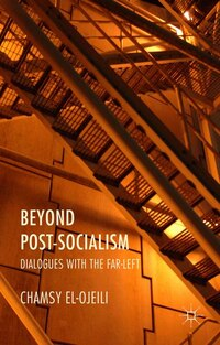 Beyond Post-Socialism: Dialogues with the Far-Left