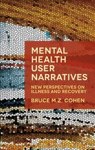 Mental Health User Narratives: New Perspectives On Illness And Recovery