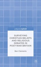 Surveying Christian Beliefs And Religious Debates In Post-war Britain