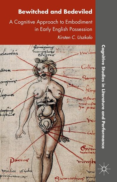 Bewitched And Bedeviled: A Cognitive Approach To Embodiment In Early English Possession by K. Uszkalo