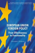 European Union Foreign Policy: From Effectiveness To Functionality