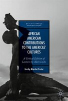 African American Contributions To The Americas' Cultures: A Critical Edition Of Lectures By Alain…