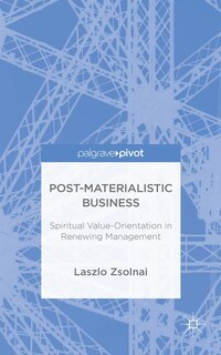 Post-materialist Business: Spiritual Value-orientation In Renewing Management