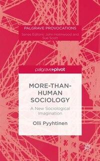 A More-than-human Sociology: A New Sociological Imagination