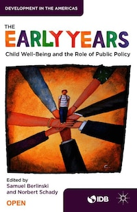 The Early Years: Child Well-being And The Role Of Public Policy