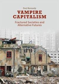 Vampire Capitalism: Fractured Societies And Alternative Futures