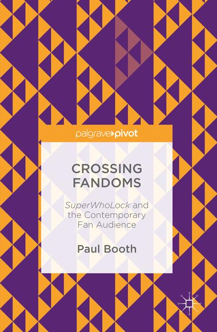 Crossing Fandoms: Superwholock And The Contemporary Fan Audience