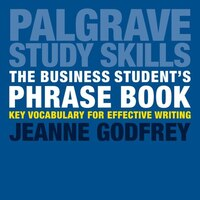 The Business Student's Phrase Book: Key Vocabulary For Effective Writing