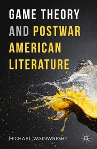 Game Theory And Postwar American Literature