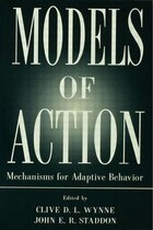 Models Of Action: Mechanisms For Adaptive Behavior
