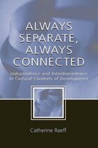 Always Separate, Always Connected: Independence And Interdependence In Cultural Contexts Of…